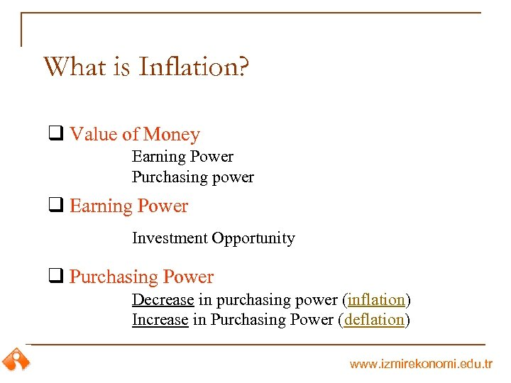 What is Inflation? q Value of Money Earning Power Purchasing power q Earning Power