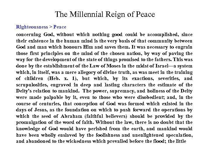 The Millennial Reign of Peace Righteousness > Peace concerning God, without which nothing good