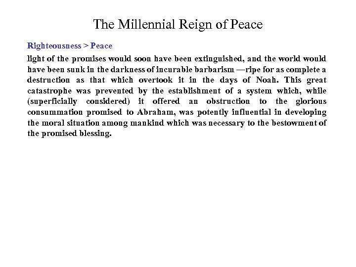 The Millennial Reign of Peace Righteousness > Peace light of the promises would soon