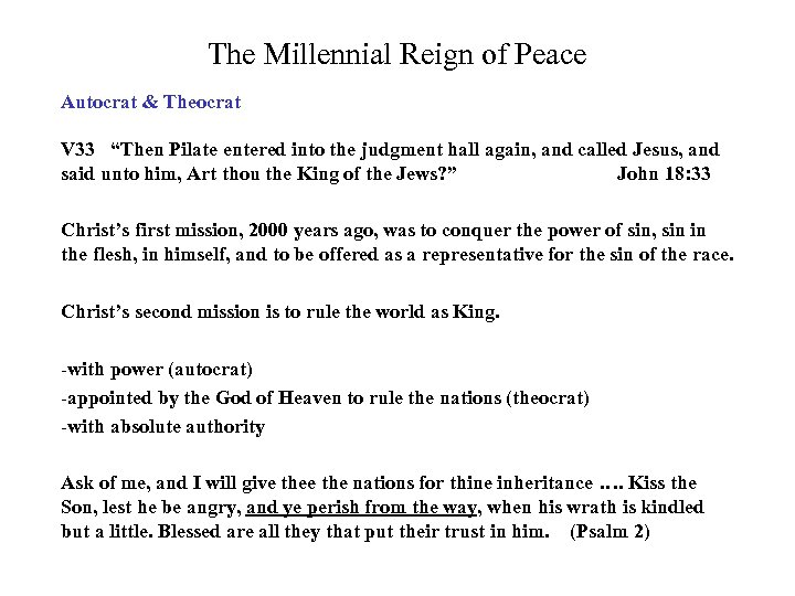 "The Millennial Reign of Peace Autocrat & Theocrat V 33 ""Then Pilate entered into"
