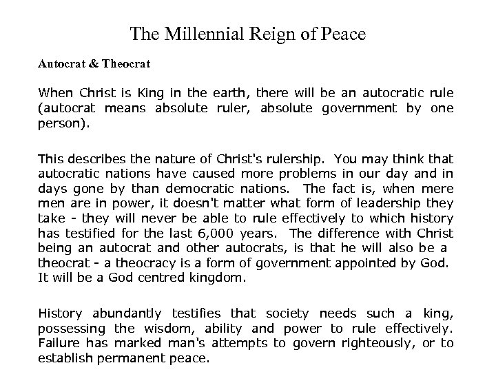 The Millennial Reign of Peace Autocrat & Theocrat When Christ is King in the