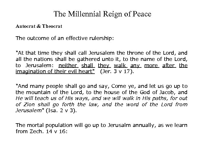 The Millennial Reign of Peace Autocrat & Theocrat The outcome of an effective rulership: