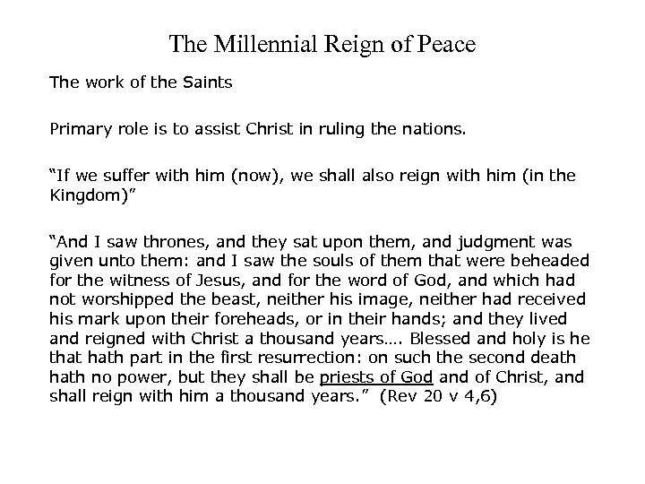 The Millennial Reign of Peace The work of the Saints Primary role is to