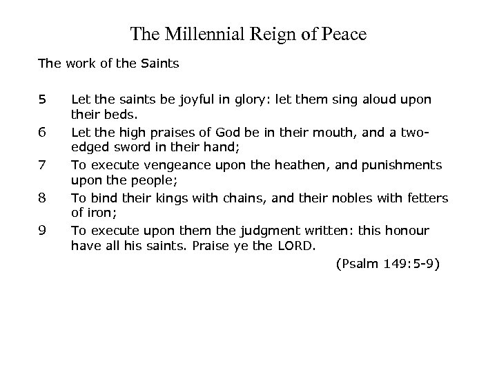 The Millennial Reign of Peace The work of the Saints 5 6 7 8