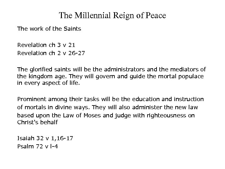 The Millennial Reign of Peace The work of the Saints Revelation ch 3 v
