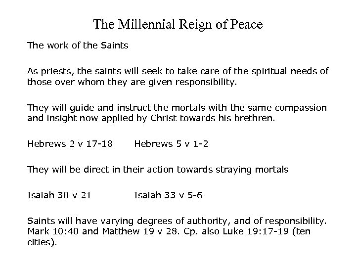 The Millennial Reign of Peace The work of the Saints As priests, the saints