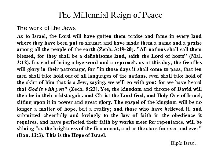 The Millennial Reign of Peace The work of the Jews As to Israel, the