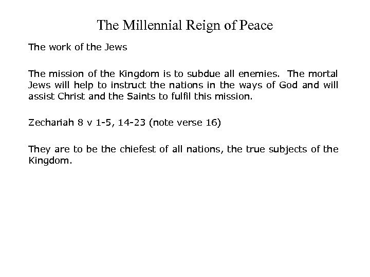 The Millennial Reign of Peace The work of the Jews The mission of the