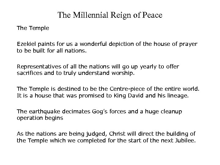 The Millennial Reign of Peace The Temple Ezekiel paints for us a wonderful depiction