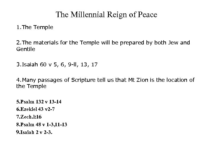 The Millennial Reign of Peace 1. The Temple 2. The materials for the Temple