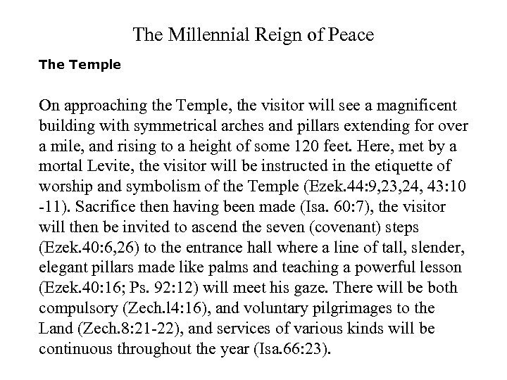 The Millennial Reign of Peace The Temple On approaching the Temple, the visitor will