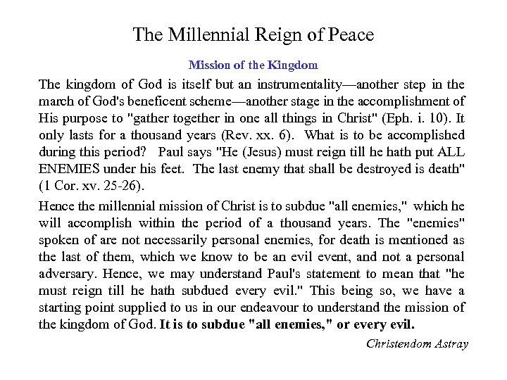 The Millennial Reign of Peace Mission of the Kingdom The kingdom of God is