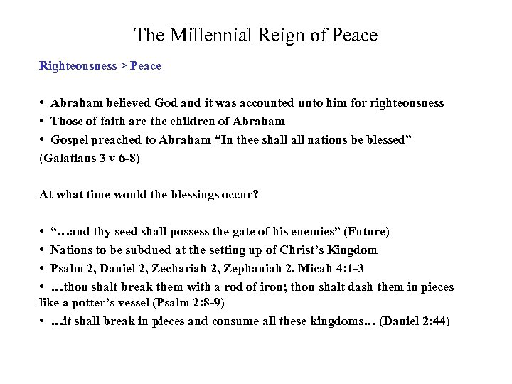 The Millennial Reign of Peace Righteousness > Peace • Abraham believed God and it