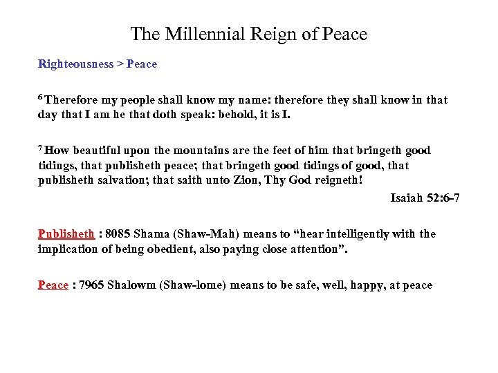 The Millennial Reign of Peace Righteousness > Peace 6 Therefore my people shall know