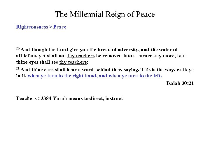The Millennial Reign of Peace Righteousness > Peace 20 And though the Lord give