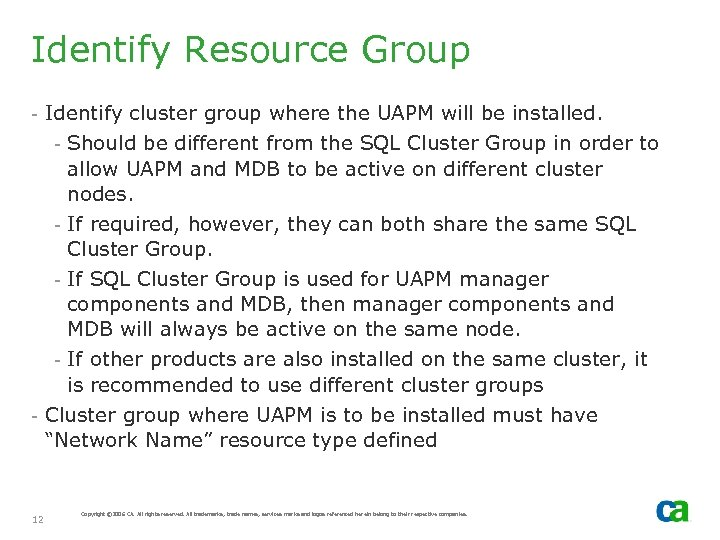 Identify Resource Group - Identify cluster group where the UAPM will be installed. -
