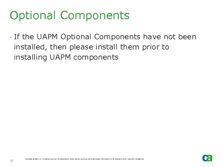 Optional Components - If the UAPM Optional Components have not been installed, then please