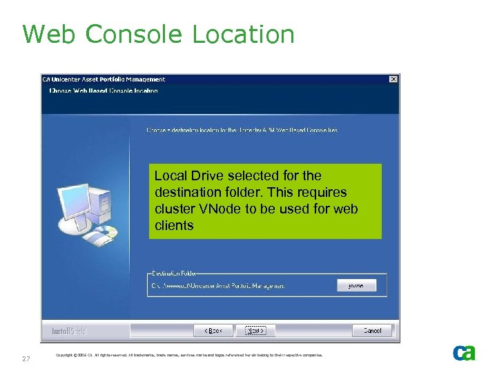 Web Console Location Local Drive selected for the destination folder. This requires cluster VNode
