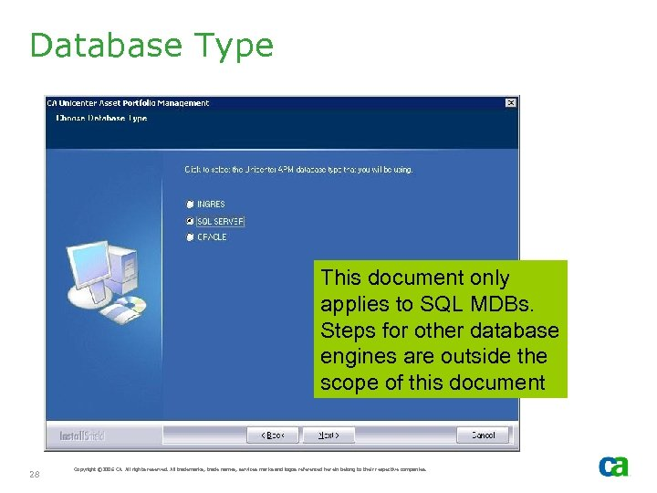 Database Type This document only applies to SQL MDBs. Steps for other database engines