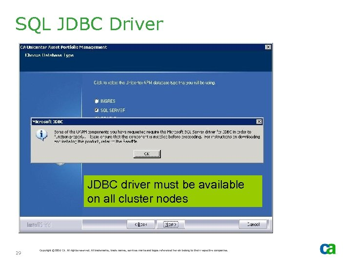 SQL JDBC Driver JDBC driver must be available on all cluster nodes 29 Copyright