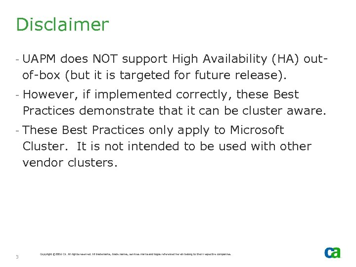 Disclaimer - UAPM does NOT support High Availability (HA) outof-box (but it is targeted