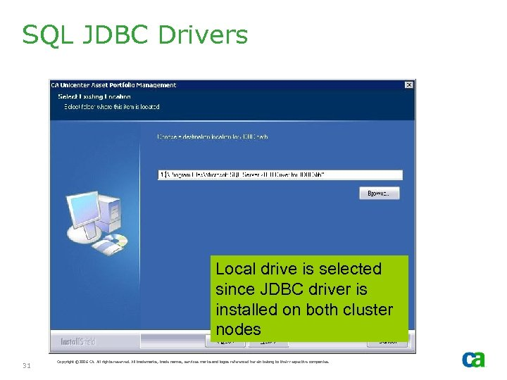SQL JDBC Drivers Local drive is selected since JDBC driver is installed on both