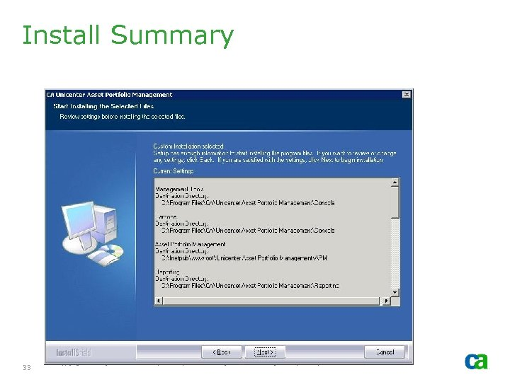 Install Summary 33 Copyright © 2006 CA. All rights reserved. All trademarks, trade names,