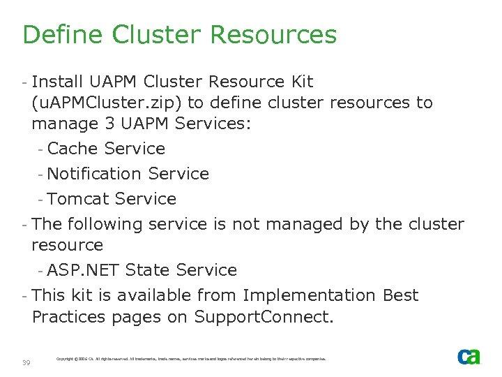 Define Cluster Resources - Install UAPM Cluster Resource Kit (u. APMCluster. zip) to define