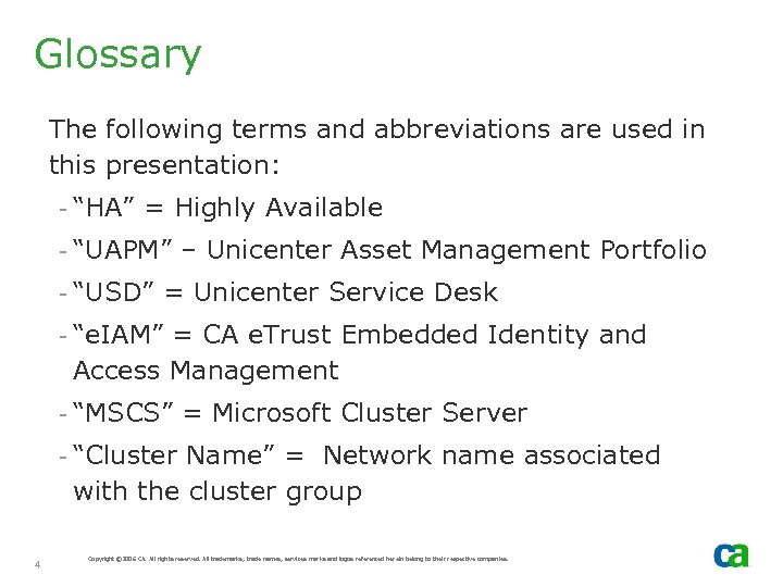 """Glossary The following terms and abbreviations are used in this presentation: - """"HA"""" ="""