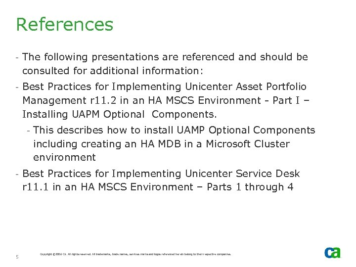 References - The following presentations are referenced and should be consulted for additional information: