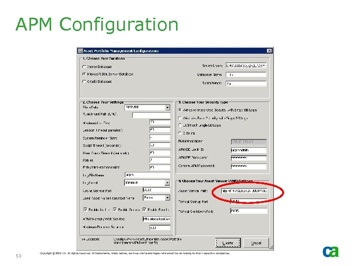 APM Configuration 50 Copyright © 2006 CA. All rights reserved. All trademarks, trade names,