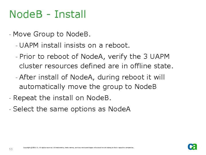 Node. B - Install - Move Group to Node. B. - UAPM install insists