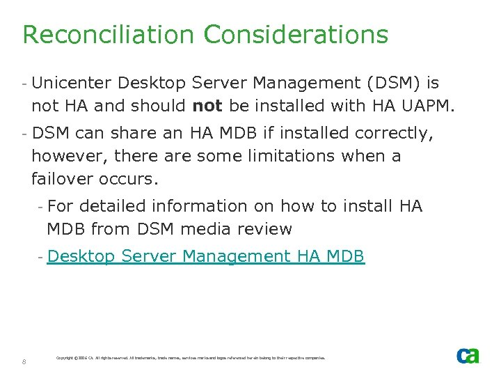 Reconciliation Considerations - Unicenter Desktop Server Management (DSM) is not HA and should not