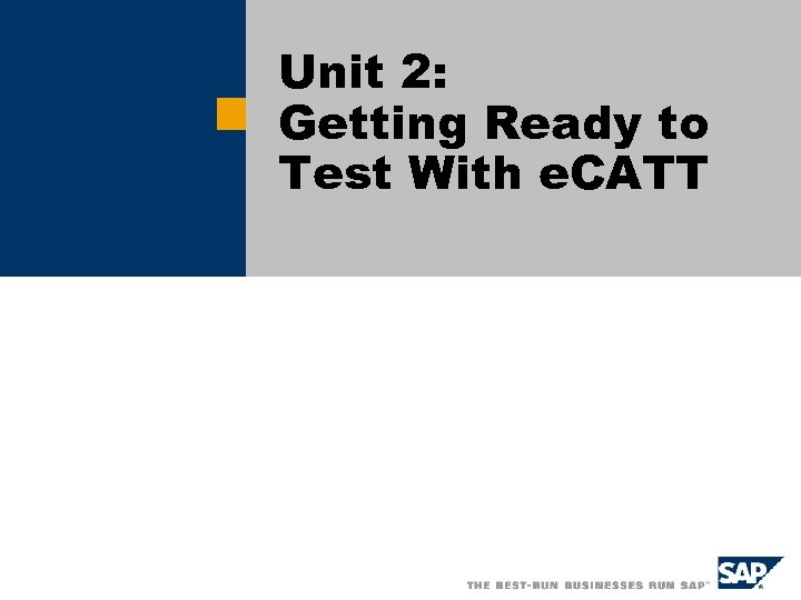 Unit 2: Getting Ready to Test With e. CATT