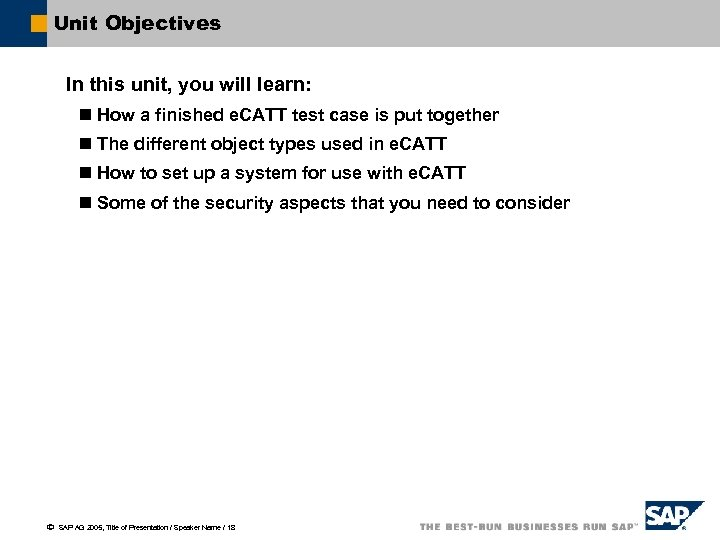 Unit Objectives In this unit, you will learn: n How a finished e. CATT