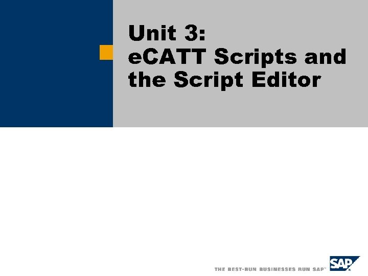 Unit 3: e. CATT Scripts and the Script Editor