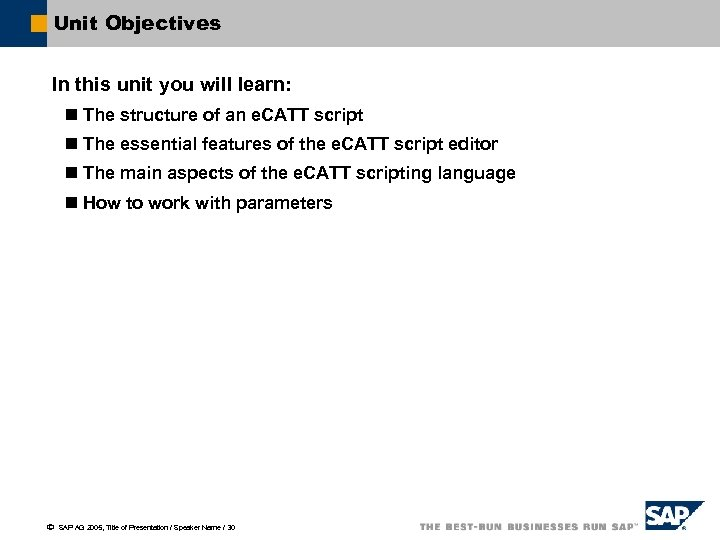 Unit Objectives In this unit you will learn: n The structure of an e.