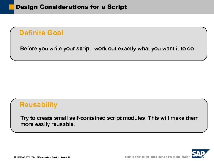 Design Considerations for a Script Definite Goal Before you write your script, work out