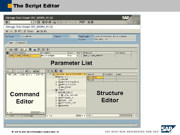 The Script Editor Parameter List Command Editor ã SAP AG 2005, Title of Presentation