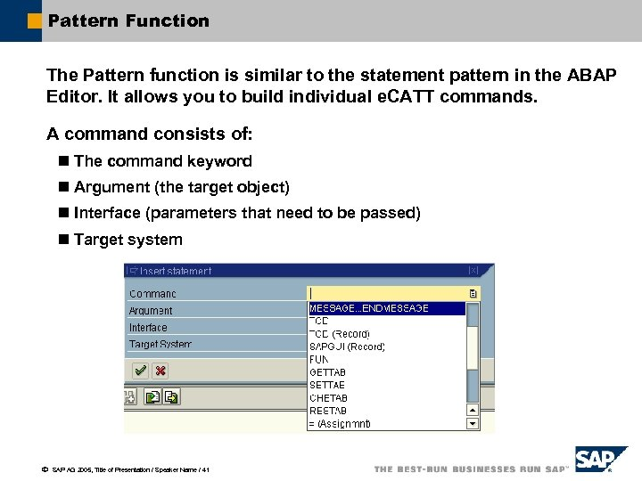 Pattern Function The Pattern function is similar to the statement pattern in the ABAP