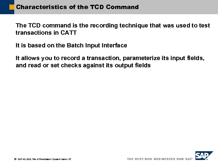 Characteristics of the TCD Command The TCD command is the recording technique that was