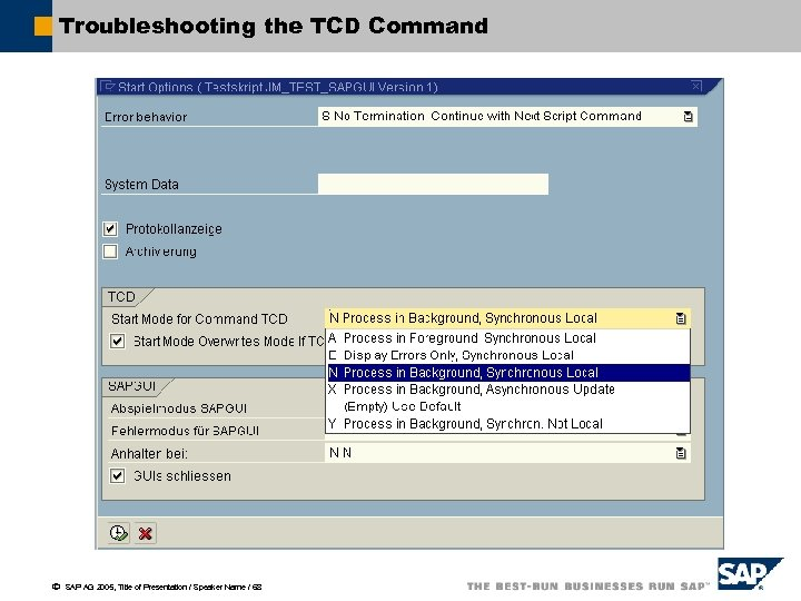 Troubleshooting the TCD Command ã SAP AG 2005, Title of Presentation / Speaker Name