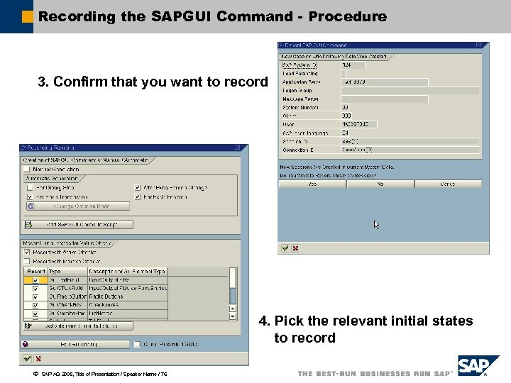 Recording the SAPGUI Command - Procedure 3. Confirm that you want to record 4.