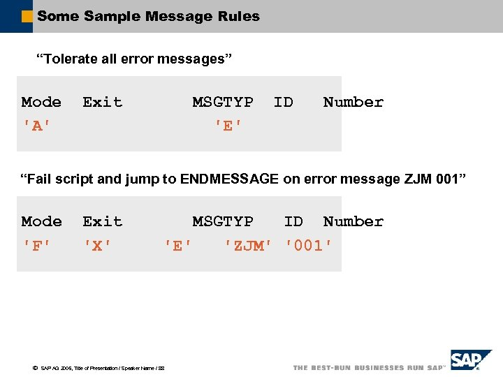 "Some Sample Message Rules ""Tolerate all error messages"" Mode 'A' Exit MSGTYP 'E' ID"