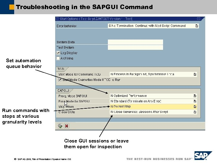 Troubleshooting in the SAPGUI Command Set automation queue behavior Run commands with stops at