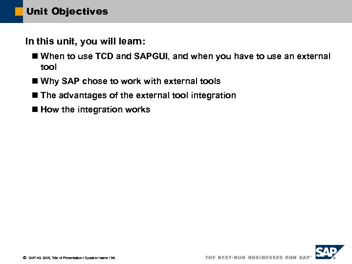 Unit Objectives In this unit, you will learn: n When to use TCD and