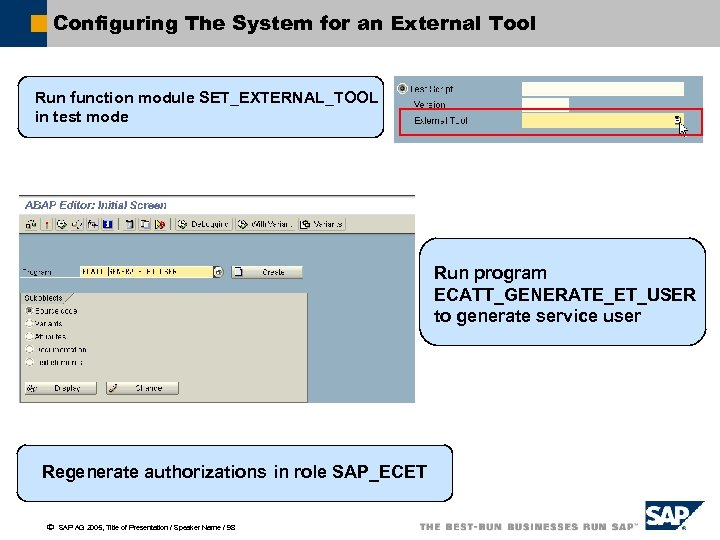 Configuring The System for an External Tool Run function module SET_EXTERNAL_TOOL in test mode