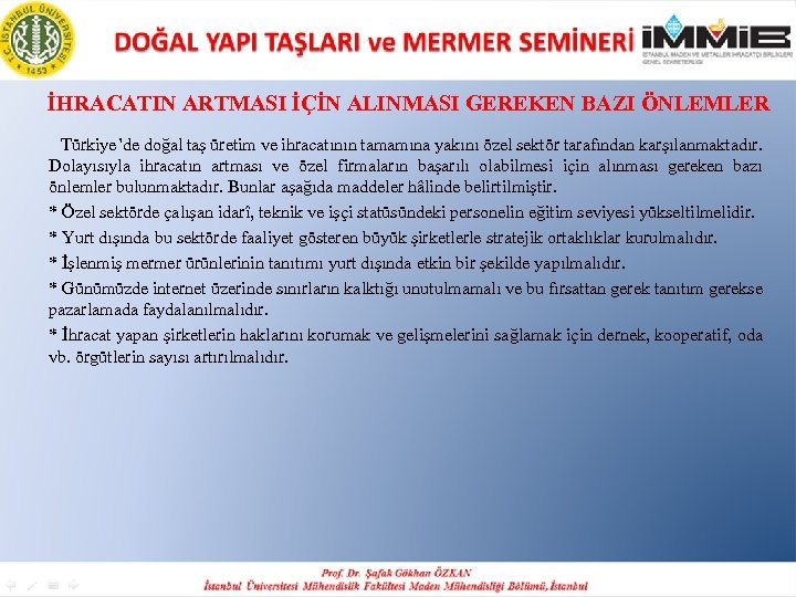 İHRACATIN ARTMASI İÇİN ALINMASI GEREKEN BAZI ÖNLEMLER Türkiye'de doğal taş üretim ve ihracatının