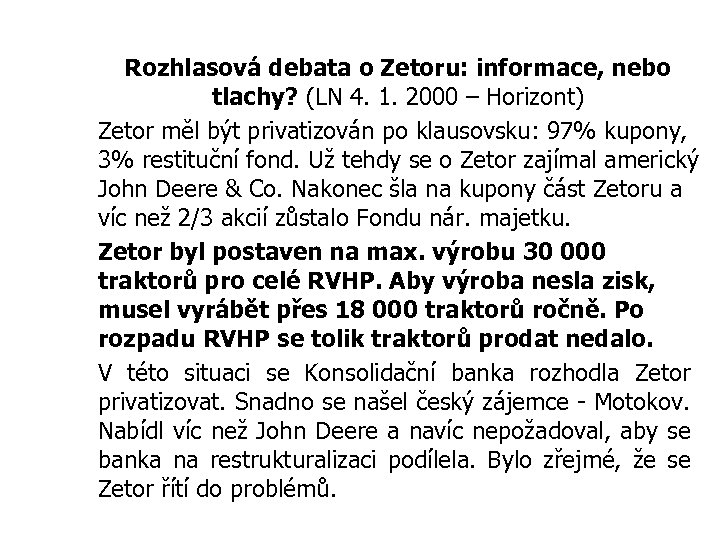 Rozhlasová debata o Zetoru: informace, nebo tlachy? (LN 4. 1. 2000 – Horizont) Zetor