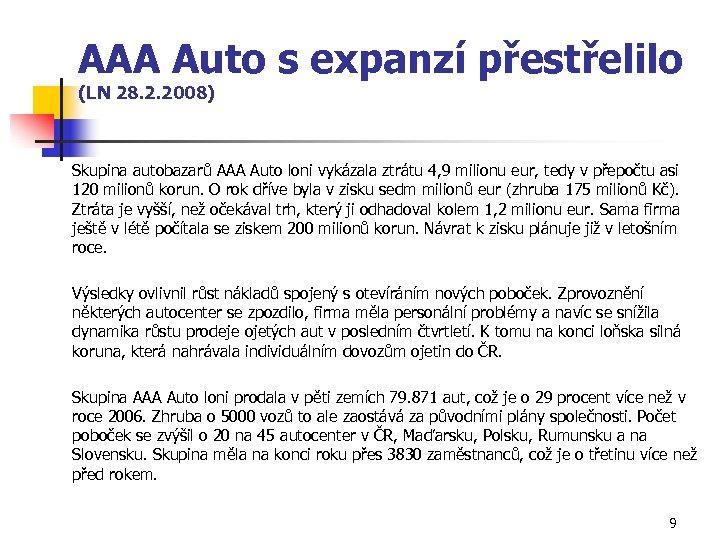 AAA Auto s expanzí přestřelilo (LN 28. 2. 2008) Skupina autobazarů AAA Auto loni